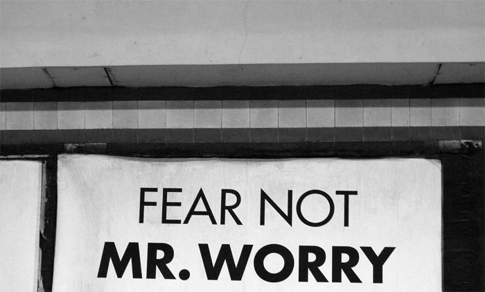 fear not mr. worry.jpg