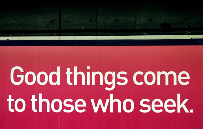 good things come to those who seek.jpg