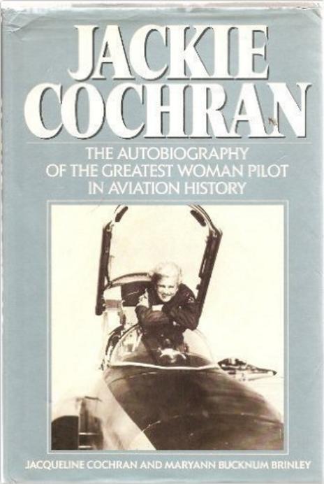 Jackie Cochran: An Autobiography