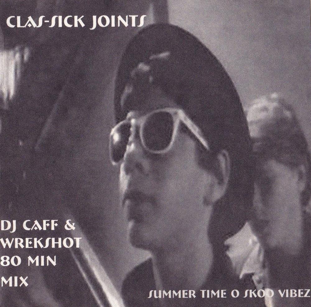 Clas-Sick Joints Dj Caff & Wrekshot 2002.jpg