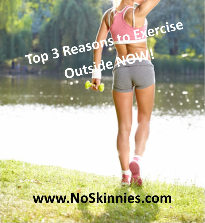 top 3 reasons to exercise outside now.jpg