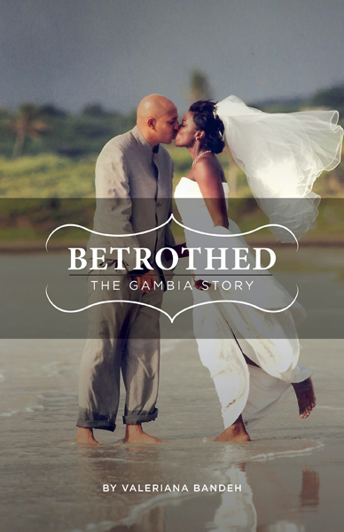 Betrothed The Gambia Story - Valeriana Bandeh - Self Published by FriesenPress - Beautiful Book Cover Design.jpg