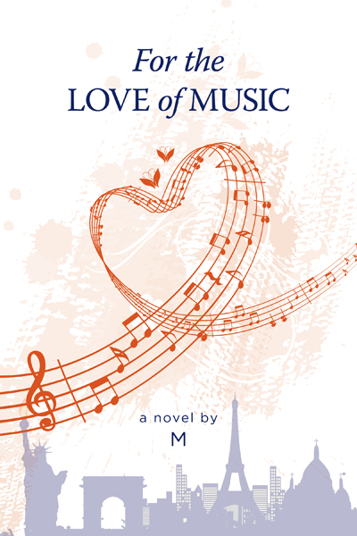 For the love of music by M  Romance love story published by FriesenPress.jpg