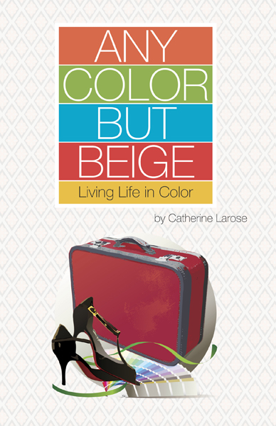 Any Color But Beige by Catherine Larose Romance love story published by FriesenPress .jpg