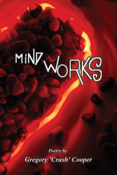 Mind Works poetry by Gregory Crash Cooper self Published by FriesenPress.jpg