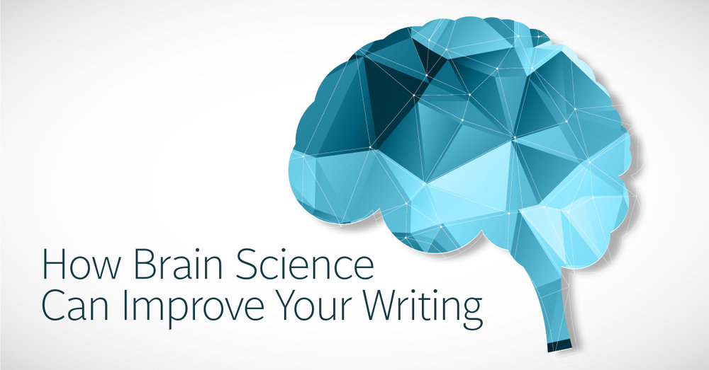 How Brain Science Can Improve Your Writing
