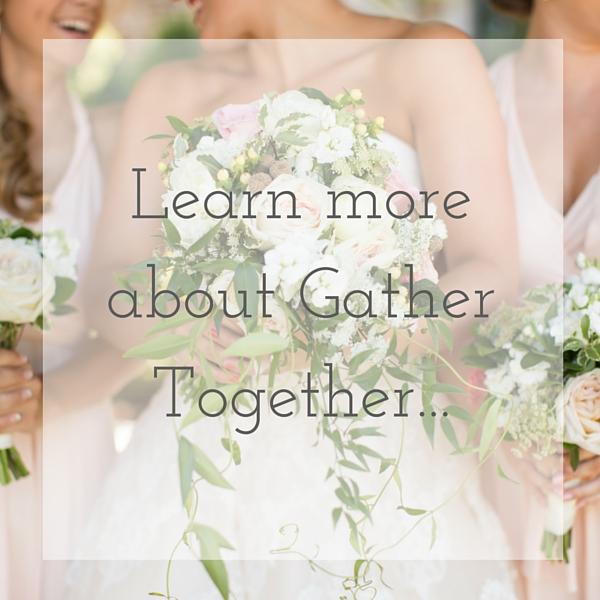 About Gather Together