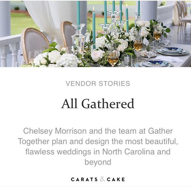 Honored to be spotlighted by @caratsandcake this week!  We offer expert planning and detailed design for a flawless wedding - North Carolina, the Southeast, and beyond.  Contact us to get started!  #lovegathertogether #gathertogetherweddings