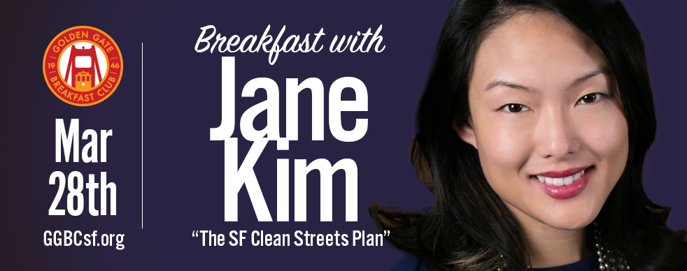 Jane Kim became active in civic life thanks to the lessons she learned from her parents – immigrants from South Korea who raised Jane in a one-bedroom apartment alongside her grandparents. Jane first volunteered to help homeless residents while in high school and later worked as an organizer for the Chinatown Community Development Center and as a civil rights attorney. She is a graduate of Stanford University and the University of California, Berkeley, School of Law.   Jane Kim was elected in 2010 to represent District 6 on the Board of Supervisors, which includes South of Market, Mission Bay, the Tenderloin, Civic Center, Treasure Island and Yerba Buena Island. She is the first Korean-American elected official in San Francisco and the first Asian-American candidate to win a non-historically Asian district in the city. During her first term on the Board, Jane led efforts to establish the police substation on 6th Street, transform Boeddeker Park into a beautiful, brand new park. Jane was appointed Chair of the Rules Committee and also served as a member of the Budget & Finance Committee. Currently, Jane sits on the Land Use Committee, making recommendations on small to large land use and economic development projects and reforms to the Planning Code. Learn more at  JaneKim.org    Tickets: $28 Non-members (includes full buffet breakfast) - Cost is for breakfast only. Not a campaign donation. Not Tax Deductible.
