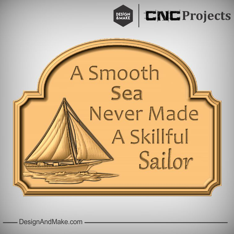 """A Smooth Sea Never Made A Skillful Sailor"""