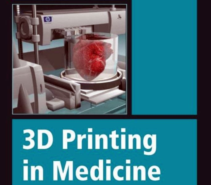 3D Printing in Medicine [Source: Amazon]