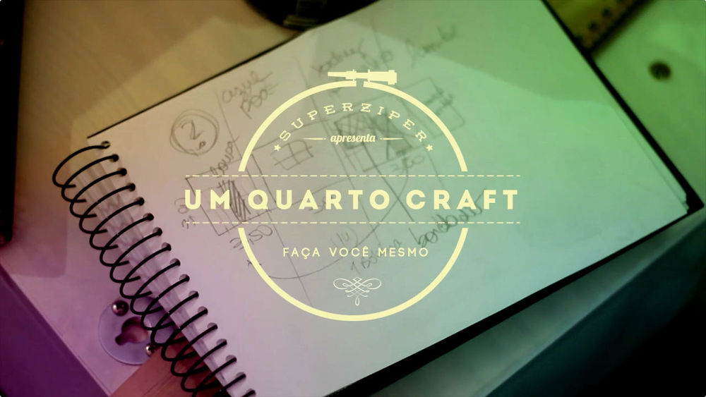 DIY : Quarto Craft do Superziper