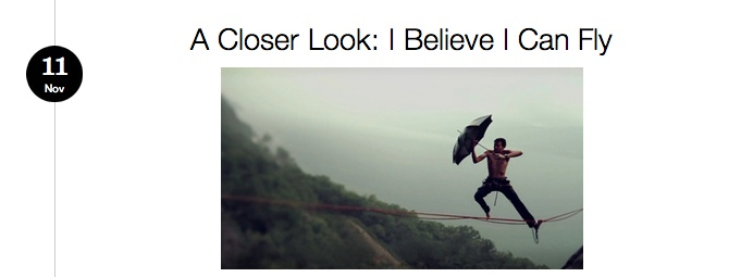 A CLOSER LOOK: I Believe I Can Fly