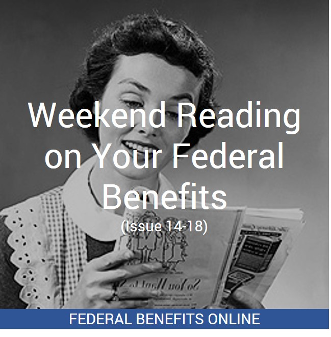 Weekend Reading On Your Federal Benefits Federal Benefits Online