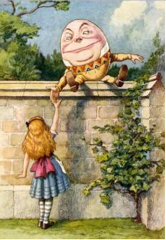 Humpty Dumpty, as drawn by John Tenniel for Lewis Carroll's Through The Looking Glass, And What Alice Found There (1871).