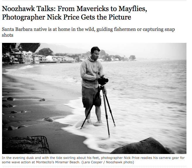 In June of 2012 Nick was profiled in Santa Barbara's Noozhawk.