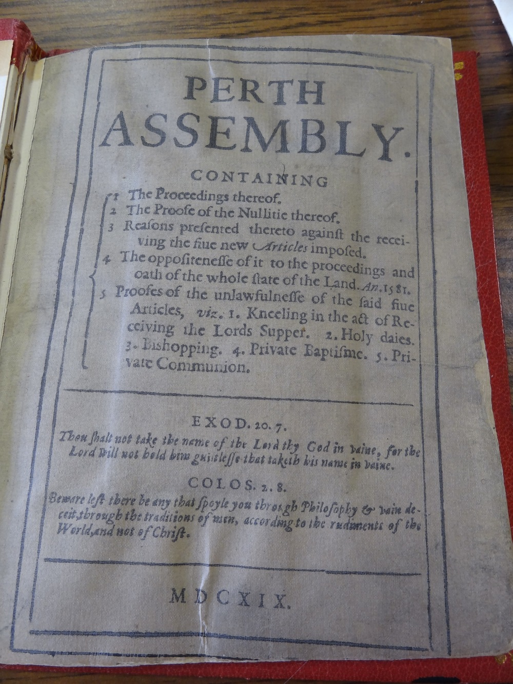 Perth Assemby, the book William Brewster secretly published and distributed in England in 1619 that made King James extremely angry and resulted in the eventual confiscation of his printing press, the arrest of Thomas Brewer by University of Leiden authorities, and forced Brewster into hiding.