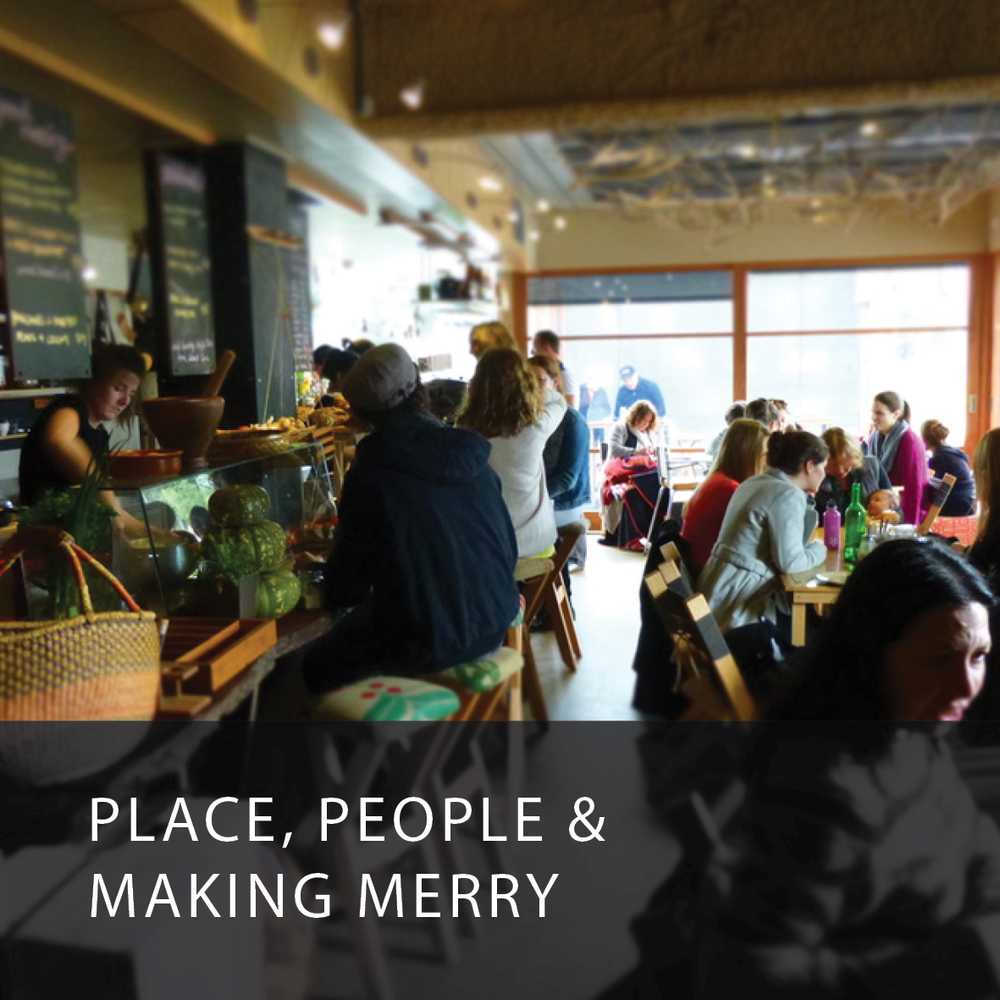 PLACE, PEOPLE &   MAKING MERRY