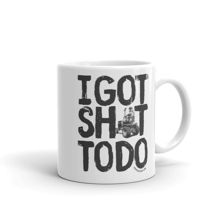 5736320a5 I GOT SHIT TO DO (mug). IGSTD_white-shirt_mockup_Handle-on-Right_11oz.png