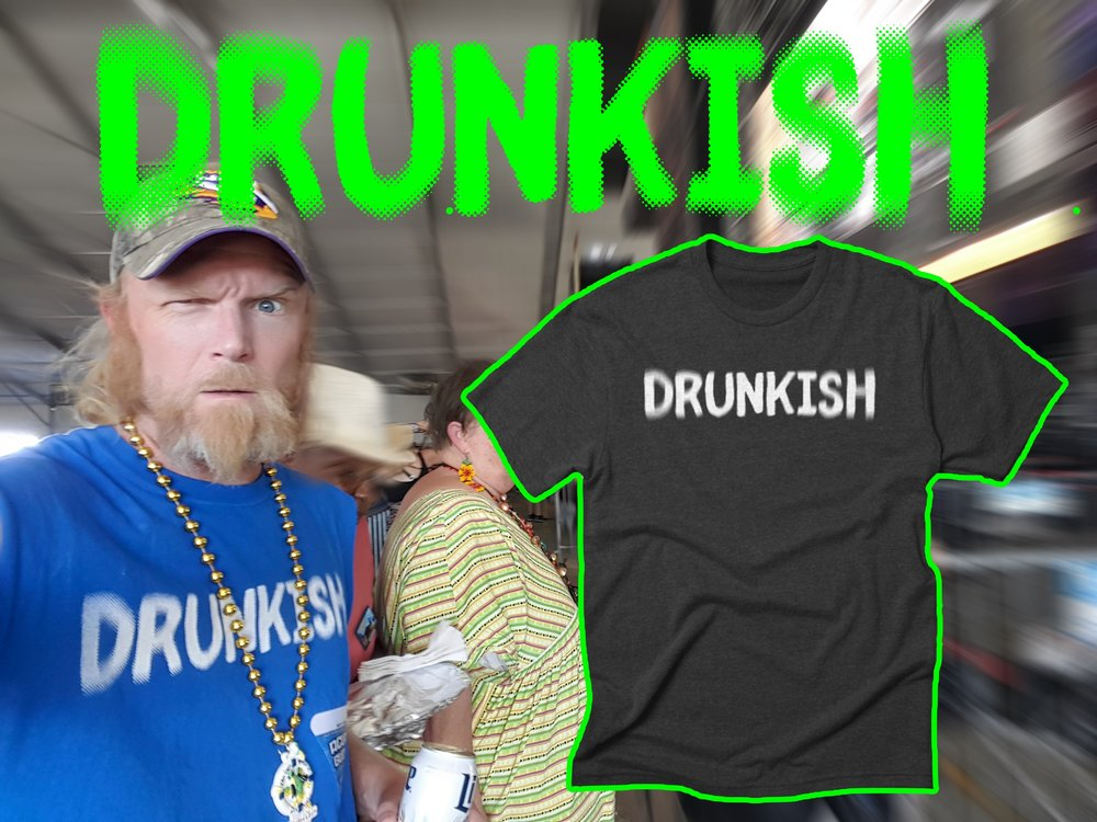 DRUNKISH.jpg