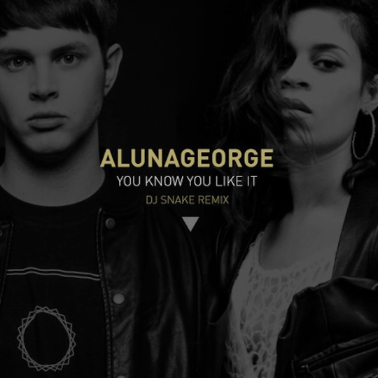 AlunaGeorge-You-Know-You-Like-It-DJ-Snake-Remix.jpg