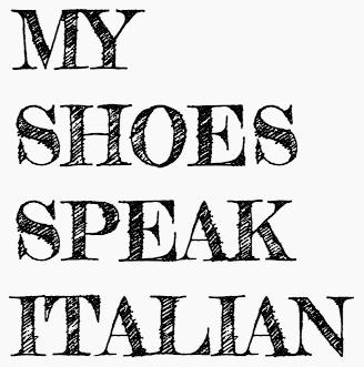 My Shoes Speak Italian