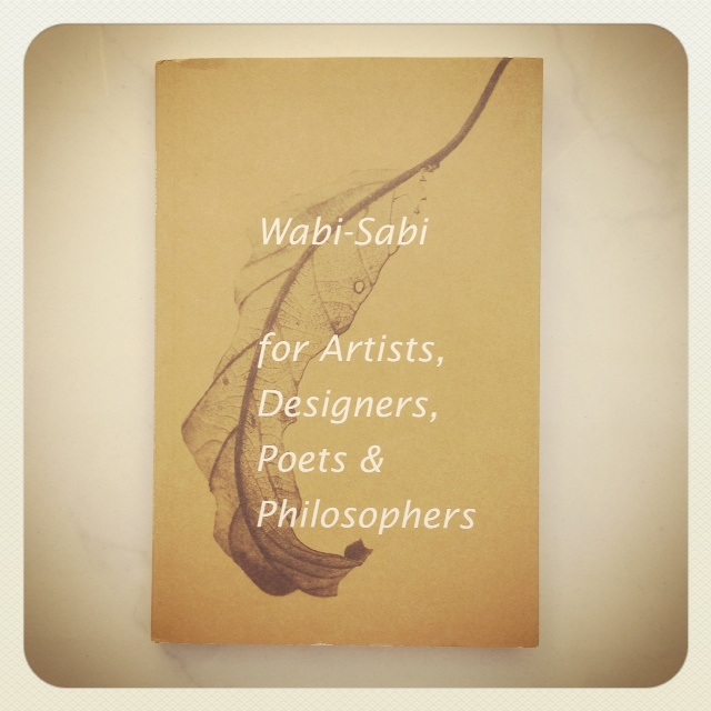 Wabi-Sabi for Artists, Designers, Poets & Philosophers, by  Leonard Koren