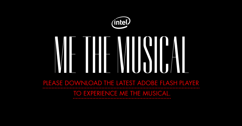 (via  Intel® Me The Musical )