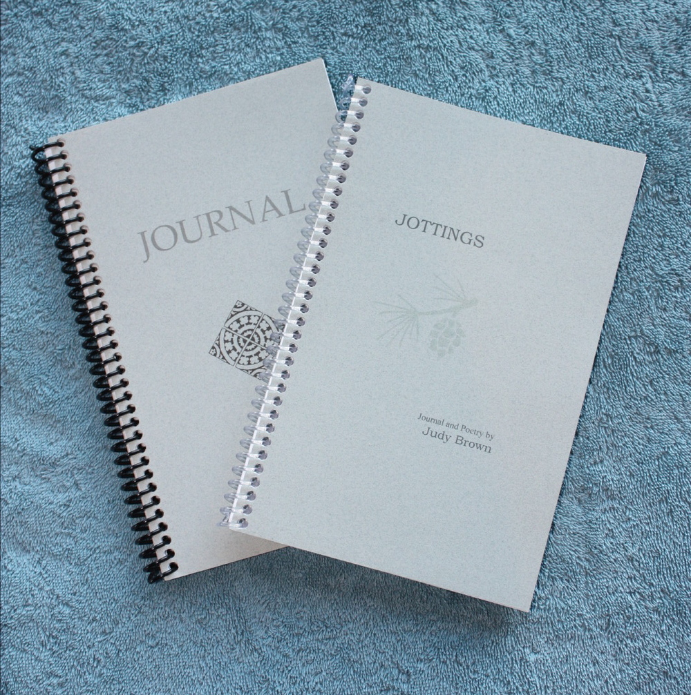 Notebooks $16 each: Journals feature  a mix of poetry from across cultures and across the centuries with plenty of blank pages for your thoughts. Jottings is a journal dotted with Judy's poetry.