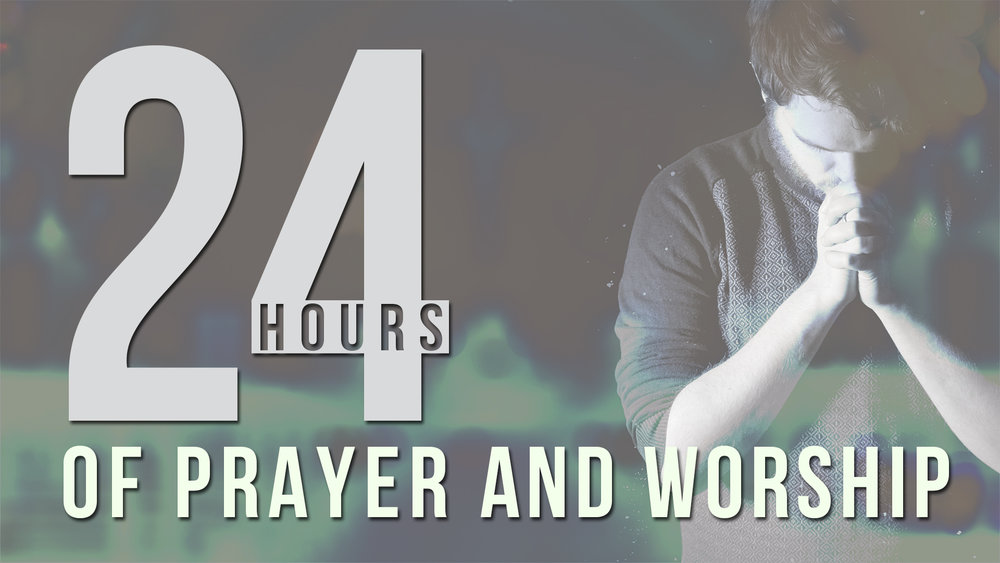 24 Hours of Prayer and Worship.jpg