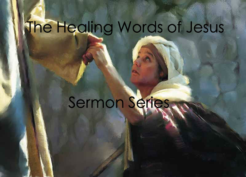 Click here for series on The Healing Words of Jesus