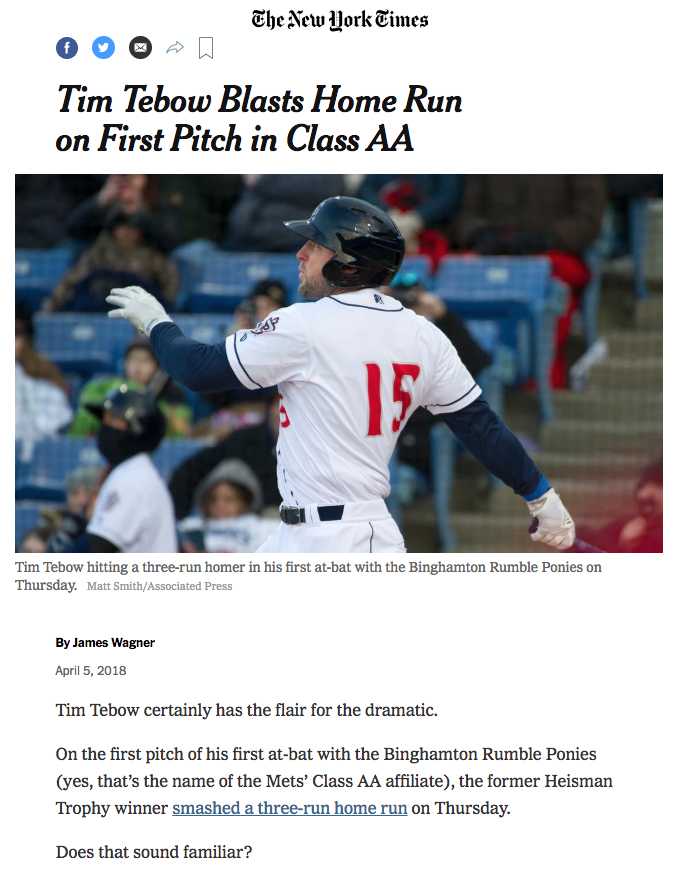 New York Times website, April 5, 2018. New York Mets outfield prospect and former Heisman Trophy winner Tim Tebow hits a home run in his first appearance with the Binghamton Rumble Ponies in Binghamton, New York.