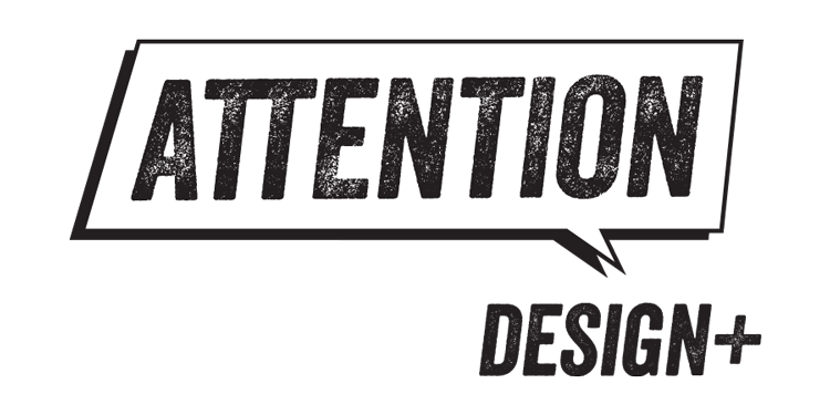 ATTENTION design+