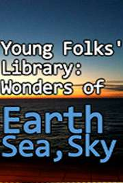 Young Folks' Library Wonders of Earth, Sea and Sky.jpg