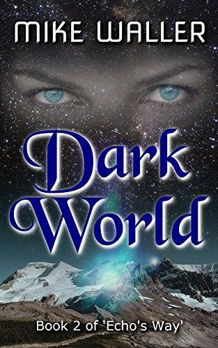 Dark World Book II of Echo's Way