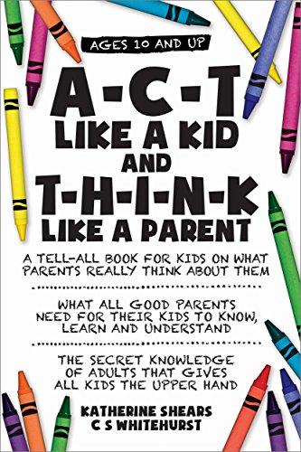 A-C-T Like A Kid And T-H-I-N-K Like A Parent.jpg
