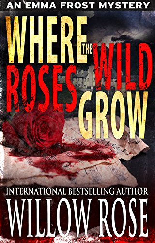Where the Wild Roses Grow (Emma Frost Book 10).jpg