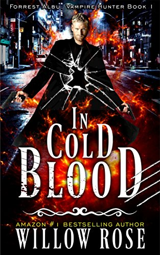 In Cold Blood (Forrest Albu, Vampire Hunter Book 1).jpg