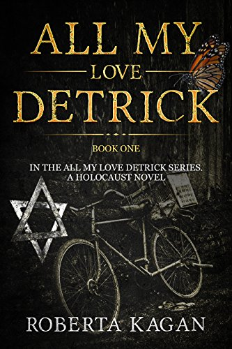 All My Love, Detrick A Historical Novel Of Love And Survival During The Holocaust (All My Love Detrick Book 1).jpg
