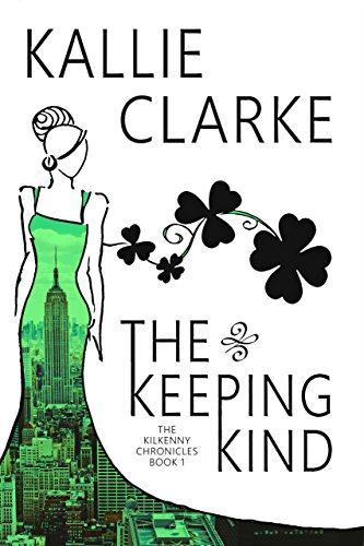 The Keeping Kind (Kilkenny Chronicles Book 1).jpg