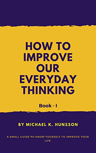 How to improve our everyday thinking.jpg