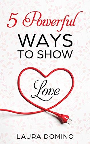 5 Powerful Ways to Show Love.jpg