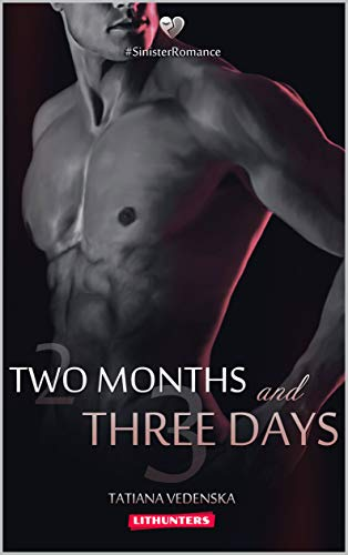 Two Months and Three Days (Sinister Romance Book 1).jpg