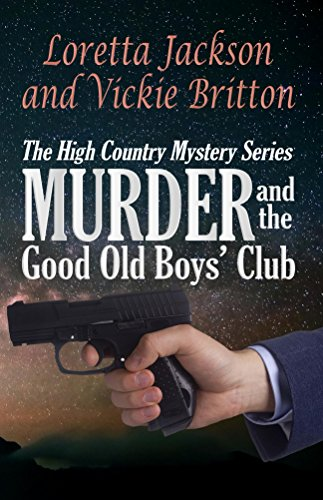 Murder and the Good Old Boys' Club (The High Country Mystery Series Book 7).jpg