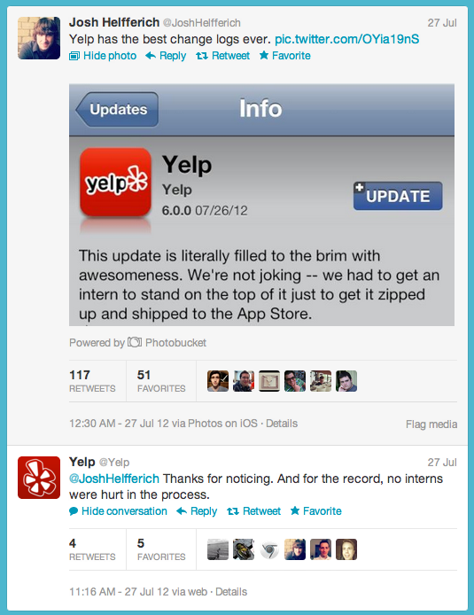 Not only does Yelp do a great job using creative and interesting copy for a page almost no one reads, but they maintain the same great tone and personality when responding to tweets about it. Perfect example of using copy to create goodwill and engage your community of users.