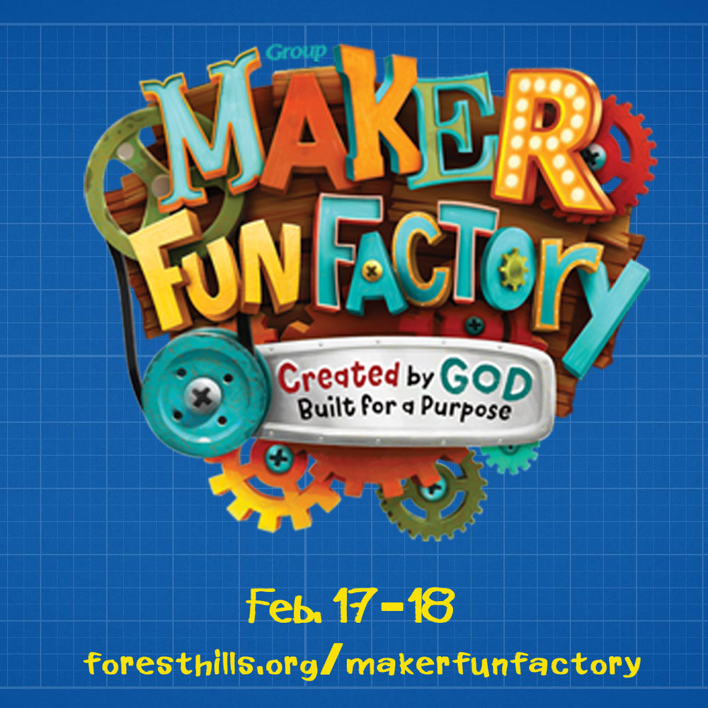 All children potty-trained to 5th grade are invited to attend a weekend of bible stories, games, and science at Maker Fun Factory on 2/17 & 2/18. More information can be found at  foresthills.org/makerfunfactory.
