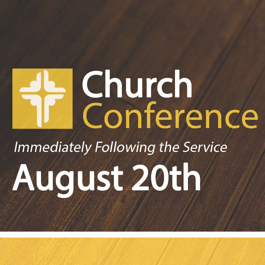 Our next regularly scheduled Church Conference is Sun, 8/20. Lunch will be served in the Fellowship Hall following worship and the Church Conference will begin after that.