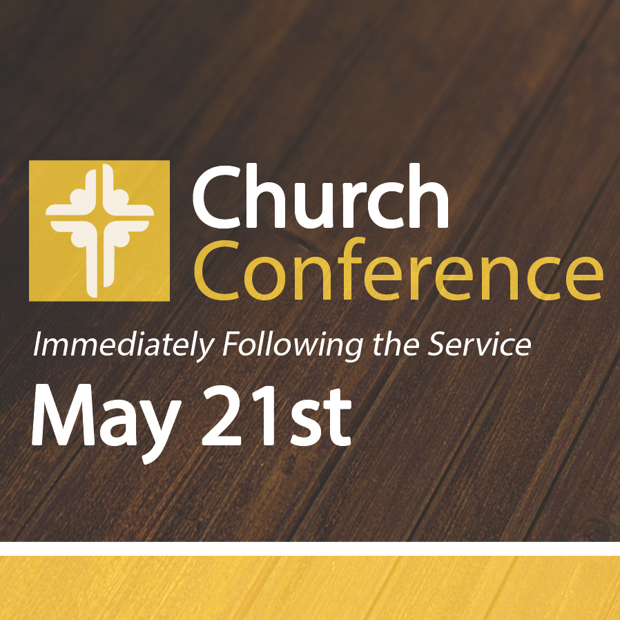 Our next regularly scheduled Church Conference is Sun, 5/21. Lunch will be served in the Fellowship Hall following worship and the Church Conference will begin after that.