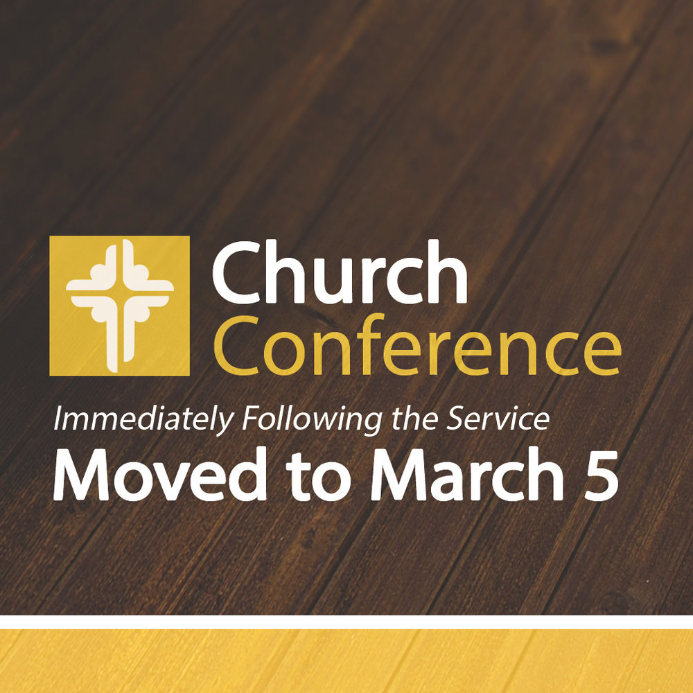 Our next regularly scheduled Church Conference is Sun, 3/5. Lunch will be served in the Fellowship Hall following worship and the Church Conference will begin after that.