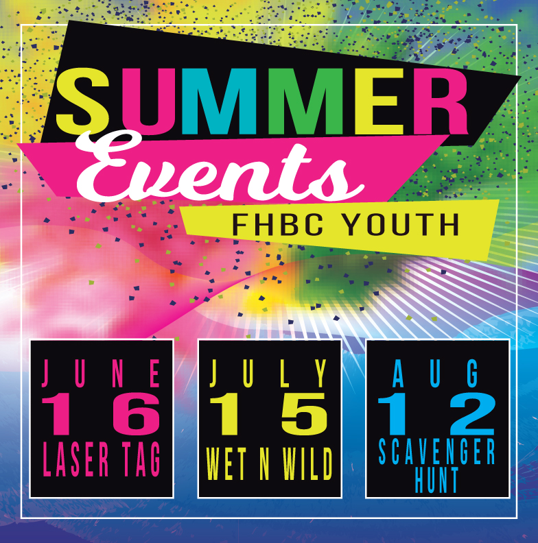 This Summer is going to be a blast! Don't miss out on these opportunities for fun and Fellowship!